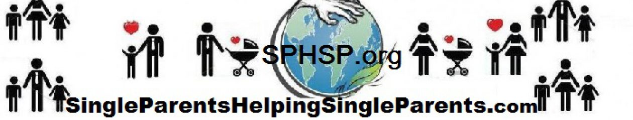 SPHSP.org, SingleParentsHelpingSingleParents.com SingleMothersHelpingSingleMothers.com SingleDadsHelpingSingleDads.com